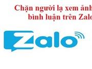 Cách chặn người lạ xem ảnh và bình luận trên Zalo