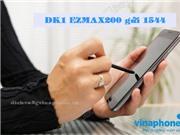 Vinaphone Đăng ký gói EZMAX200 nhận 20GB Trọn Gói chỉ 200.000đ