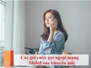 Mobifone Tổng hợp các gói gọi ngoại mạng siêu khuyến mãi