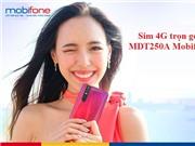 Mobifone Sim 4G MDT250A trọn gói 1 năm thả ga sử dụng